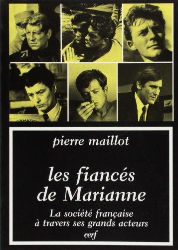 Les Fiancés de Marianne. La société française à travers ses ...