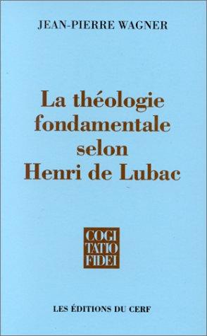 9782204054409: La théologie fondamentale selon Henri de Lubac