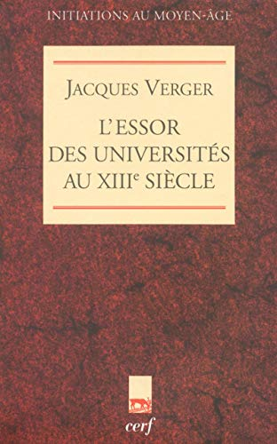 9782204055154: L'essor des universit�s au XIIIe si�cle (Initiations au Moyen-Age)