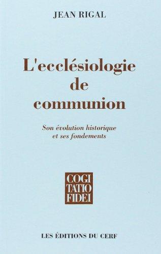 9782204055338: L'ecclésiologie de communion : Son évolution historique et ses fondements