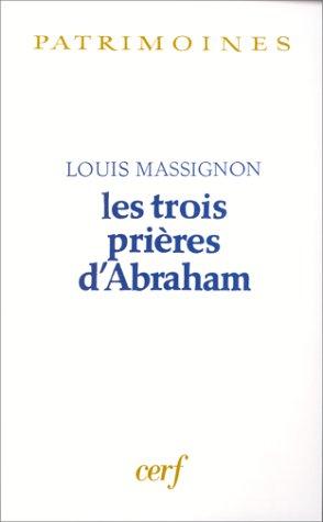 9782204055680: Les trois prières d'Abraham (Patrimoines. Islam) (French Edition)