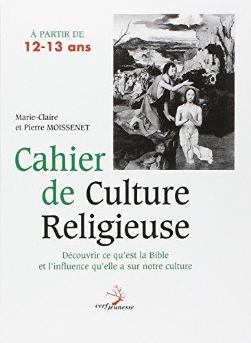 CAHIER DE CULTURE RELIGIEUSE A PARTIR DE 12 13 ANS: MOISSENET MC ET P