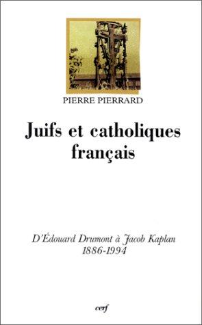 9782204055727: Juifs et catholiques français : D'Édouard Drumont à Jacob Kaplan, 1886-1994