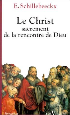 9782204056052: Le Christ : Sacrement de la rencontre de Dieu