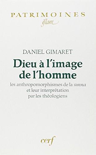 9782204056366: Dieu à l'image de l'homme: Les anthropomorphismes de la sunna et leur interprétation par les théologiens (Patrimoines) (French Edition)