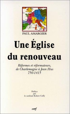 Une église du renouveau. Réformes et réformateurs, de Charlemagne à ...