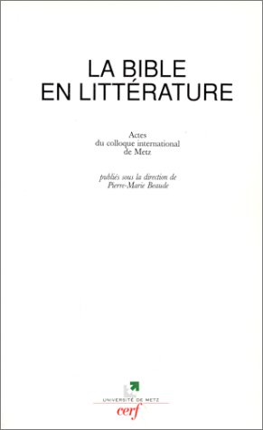 9782204057516: LA BIBLE EN LITTERATURE. Actes du colloque international de Metz