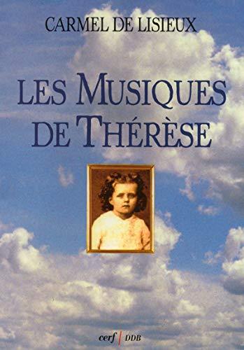 LES MUSIQUES DE THERESE: Carmel De Lisieux