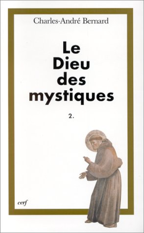 9782204058476: LE DIEU DES MYSTIQUES. Tome 2, La conformation au Christ (Théologies)