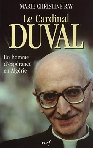 9782204059053: LE CARDINAL DUVAL. Un homme d'esp�rance en Alg�rie