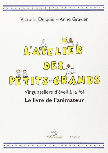 9782204059381: L'ATELIER DES PETITS-GRANDS. Vingt ateliers d'éveil à la foi, Le livre de l'animateur