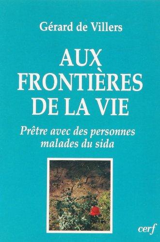 9782204059787: Aux frontières de la vie - Prêtre avec des personnes malades du sida