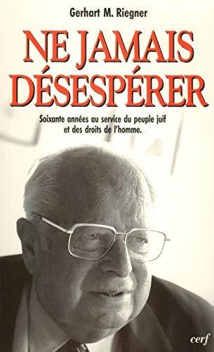 9782204061339: Ne jamais désesperer : soixante années au service du peuple juif et des droits de l'homme