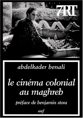 9782204061643: Le cinema colonial au Maghreb: L'imaginaire en tromp-l'oeil (7Art) (French Edition)
