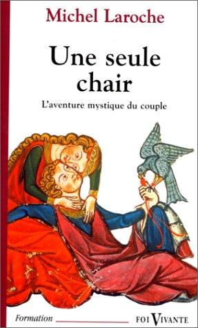 9782204061803: Une seule chair. L'Aventure mystique du couple