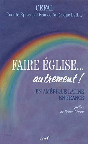 9782204062374: Faire l'Eglise... autrement : en Amérique latine et en France