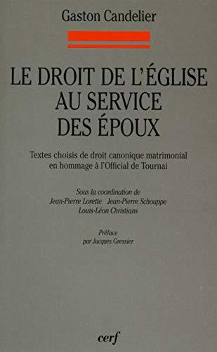 LE DROIT DE L'EGLISE AU SERVICE DES: Candelier, Gaston/ Lorette,
