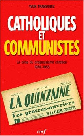 Catholiques et communistes (French Edition): YVON TRANVOUEZ