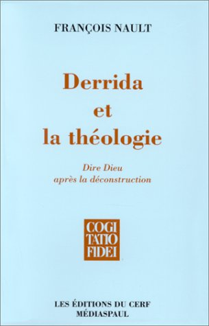 9782204064002: Derrida et la Théologie. Dire Dieu après la déconstruction