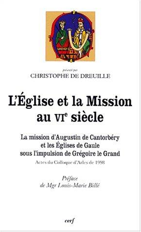 L'Eglise et la Mission au VIe siècle.: Bruno Judic; Collectif;