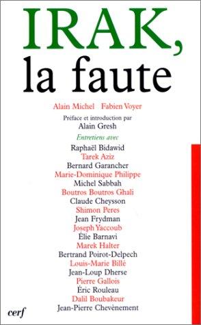 IRAK, la faute, par Alain Michel, Fabien Voyer. Préface et introduction par Alain Gesh. ...