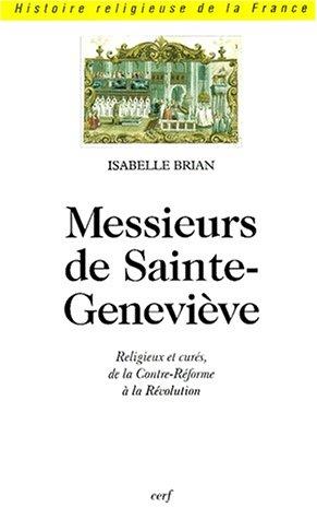 9782204064330: Messieurs de Sainte-Genevi�ve. Religieux et cur�s, de la Contre-R�forme � la R�volution