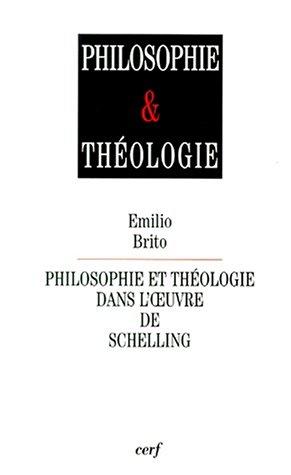 Philosophie et theÌ ologie dans l'?uvre de Schelling (Philosophie & theÌ ologie) (French ...