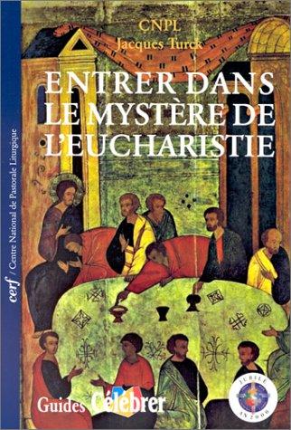 9782204064941: Entrer dans le mystère de l'Eucharistie