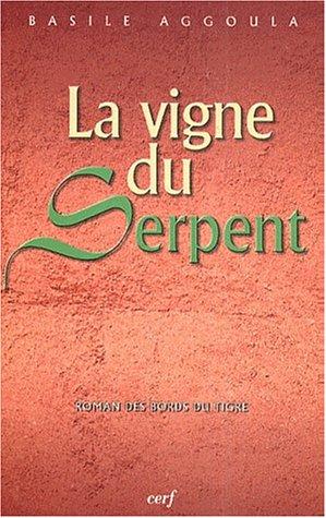 La vigne du serpent. Roman des bords du Tigre.: AGGOULA (Basile)