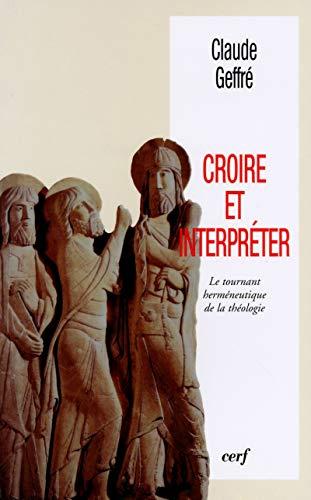 9782204066297: Croire et interpréter. Le tournant herméneutique de la théologie
