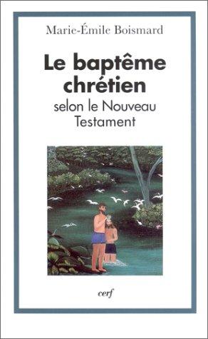 9782204066396: Le baptême chrétien selon le Nouveau Testament