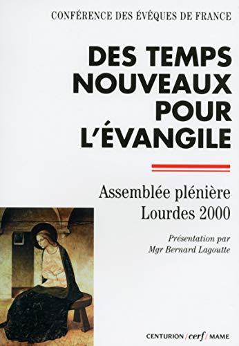 Des temps nouveaux pour l'Evangile - Assemblée: Lagoutte Bernard