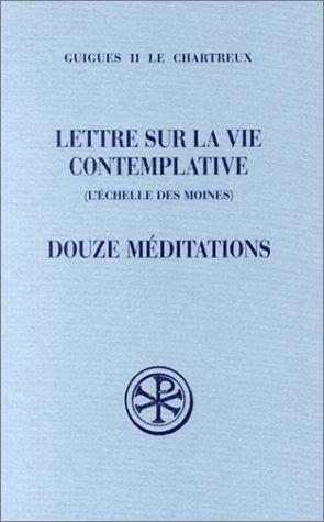 9782204066976: Lettre sur la vie contemplative (L'échelle des moines). Douze méditations