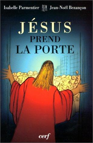 Jésus prend la porte: Isabelle Parmentier