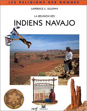 LES RELIGIONS DES INDIENS NAVAJO: Sullivan, Lawrence-E