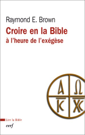 9782204067911: Croire en la Bible à l'heure de l'éxégèse