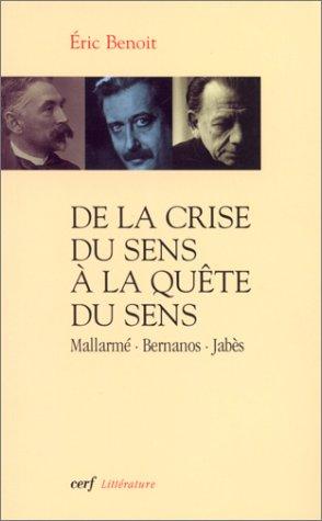 9782204068109: De la crise du sens � la qu�te du sens (Mallarm�, Bernanos, Jab�s) (Litterature)