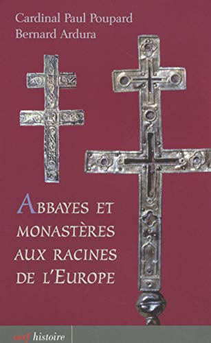 9782204068284: Abbayes et monasteres aux racines de l'Europe (French Edition)