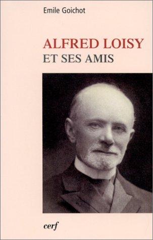 9782204068956: Alfred Loisy et ses amis