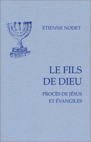 9782204069298: Fils de dieu : Procès de Jésus et évangiles