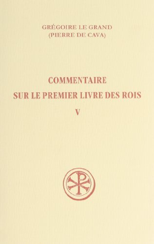 9782204069922: Commentaire sur le Premier Livre des Rois. Tome 5 (V, 1-212)