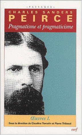 Pragmatisme et pragmaticisme - Volume 1 (Passages): Peirce, Charles Sanders