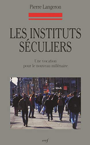 9782204070508: Les instituts séculiers (French Edition)