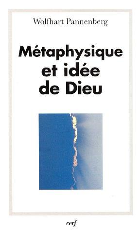 Métaphysique et idée de Dieu (Théologie) (French Edition) (9782204071291) by Pannenberg, Wolfhart