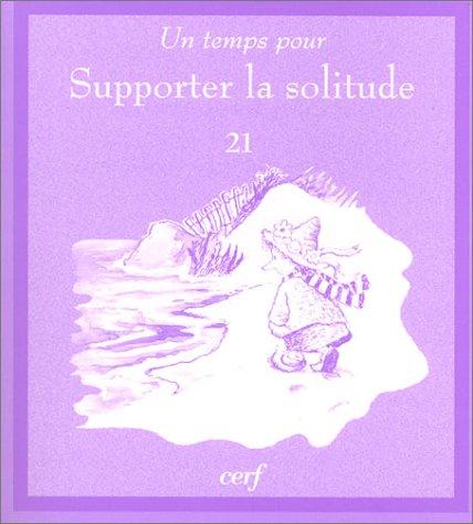 Un temps pour supporter la solitude (2204071676) by Daniel Grippo; Dominique Barrios-Delgado; R.W. Alley