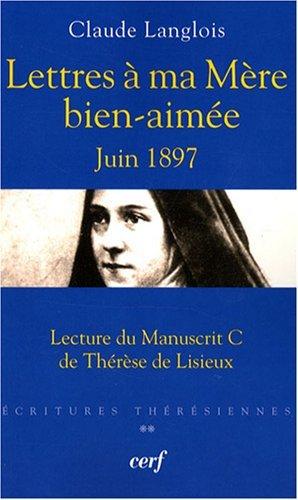 9782204072441: Lettres à ma Mère bien-aimée juin 1897 : Lecture du manuscrit C de Thérèse de Lisieux