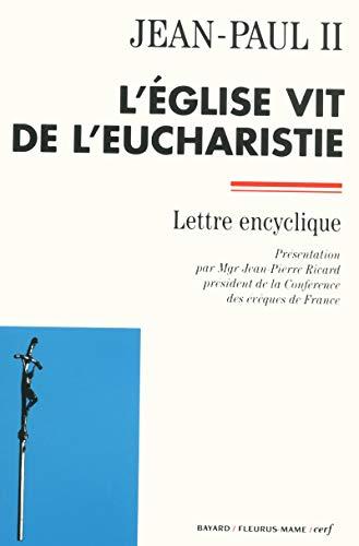9782204072540: L'eglise vit de l eucharistie lettre encyclique