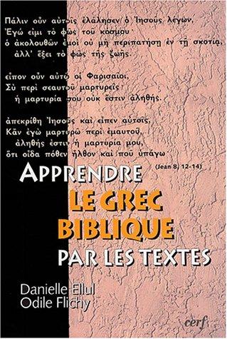 9782204072724: apprendre le grec biblique par les textes