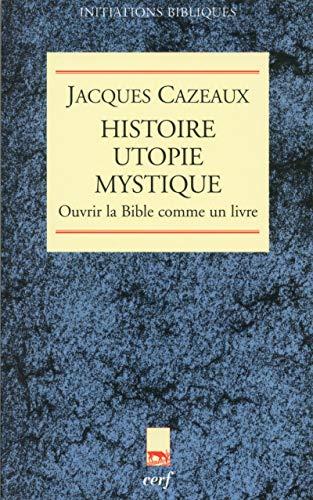 9782204072939: Histoire utopie mystique : Ouvrir la Bible comme un livre