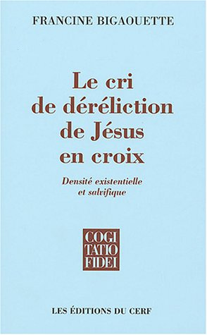 9782204073035: Le cri de déréliction de Jésus en croix : Densité existentielle et salvifique